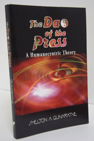 The Dao of the Press: A Humanocentric Theory, Gunaratne, Shelton A.