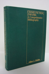 Crime Fiction 1749-1980: A Comprehensive Bibliography, Hubin, Allen J.