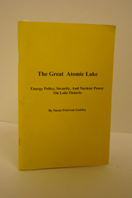The Great Atomic Lake: Energy Policy, Security, and Nuclear Power on Lake Ontario, Gateley, Susan Peterson