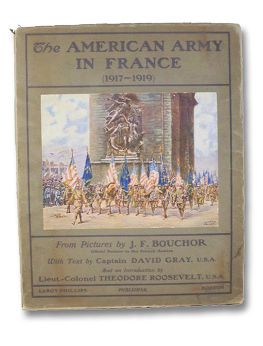 The American Army in France (1917-1919), Gray, David; Roosevelt, Theodore (Introduction)