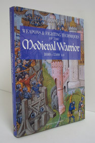 Weapons & Fighting Techniques of the Medieval Warrior 1000-1500 AD, Dougherty, Martin J.