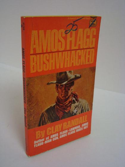 Amos Flagg: Bushwacked, Randall, Clay