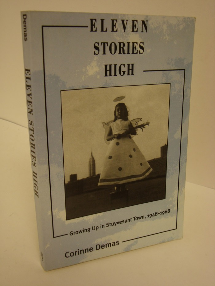 Eleven Stories High: Growing Up in Stuyvesant Town, 1948-1968, Demas, Corinne