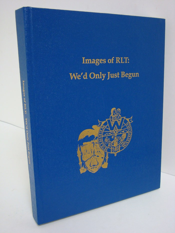 Images of RLT: We'd Only Just Begun - An Historic Montage of the People Who Made R.L. Thomas a High School, 1962-1994