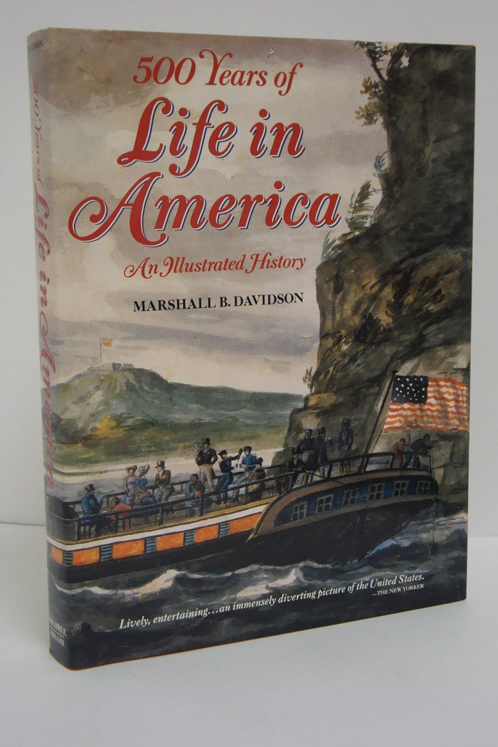 500 Years of Life in America: An Illustrated History, Davidson, Marshall B.