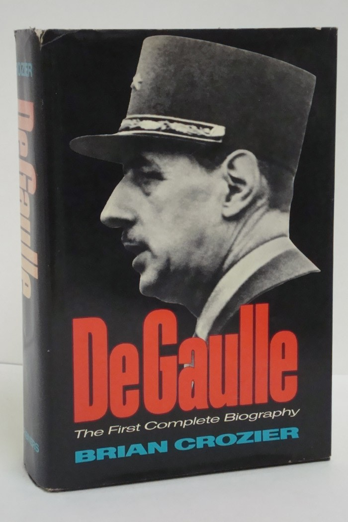DeGaulle: The First Complete Biography, Crozier, Brian