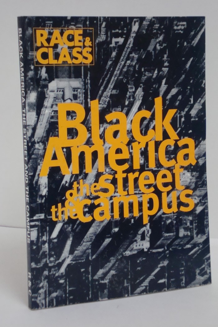 Race & Class Volume 35, July - September 1993, Number 1: Black America: The Street and the Campus, Lusane, C.; Carew, Jan; et al
