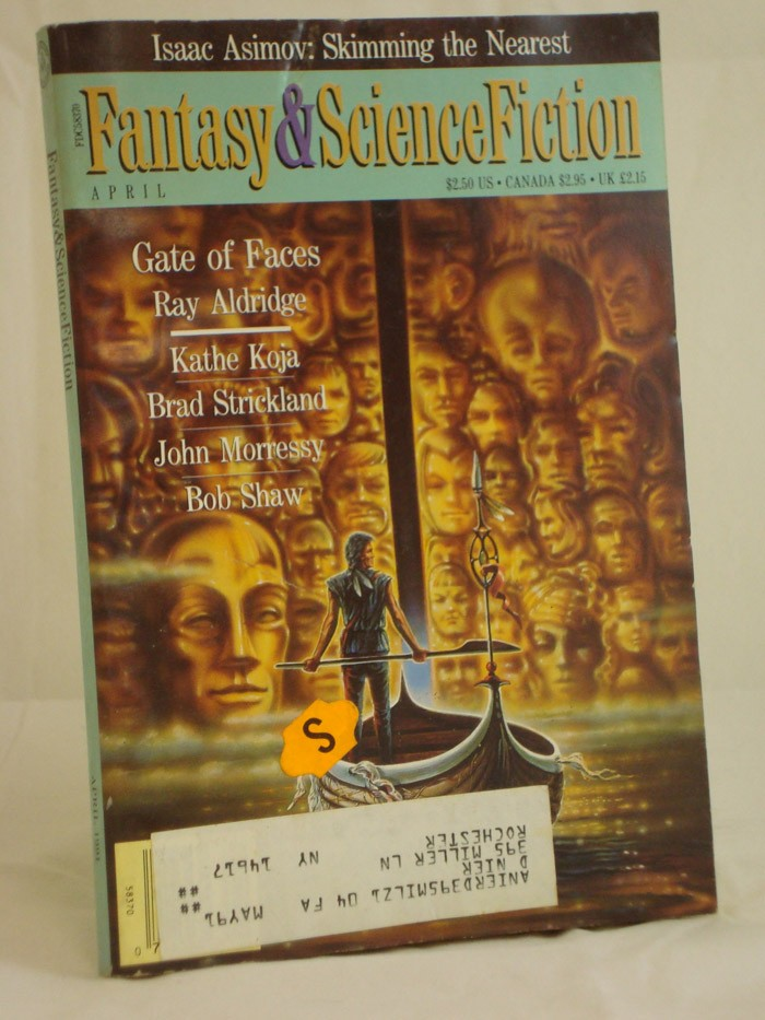 Fantasy & Science Fiction - April 1991, Asimov, Isaac; Aldridge, Ray; Koja, Kathe; Strickland, Brad; Morressy, John; Shaw, Bob