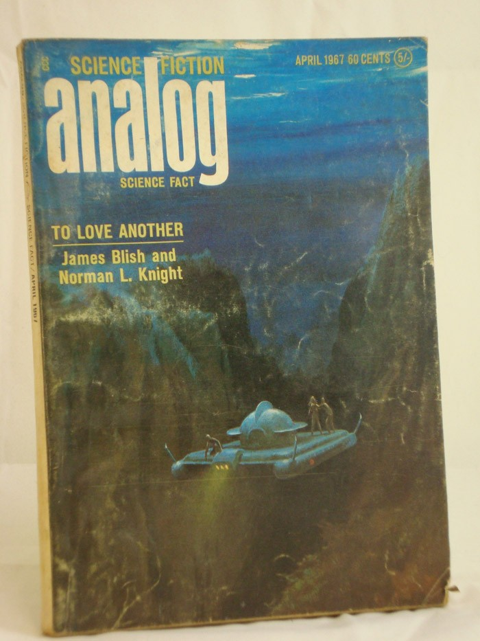 Analog: Science Fiction and Fact - April 1967, Blish, James; Knight, Norman L.; Martino, Joseph P.; Reynolds, Mack; Kapp, Colin; Harrison, Harry; Larson, Carl A.
