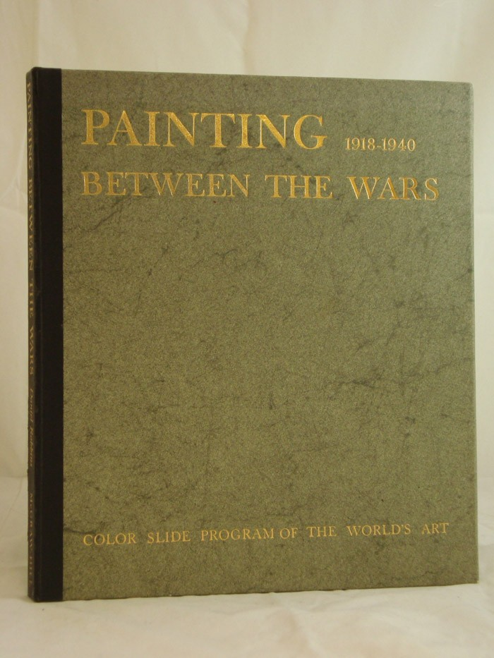 Painting Between the Wars, 1918-1940 (Color Slide Program of the World's Art), Robbins, Daniel