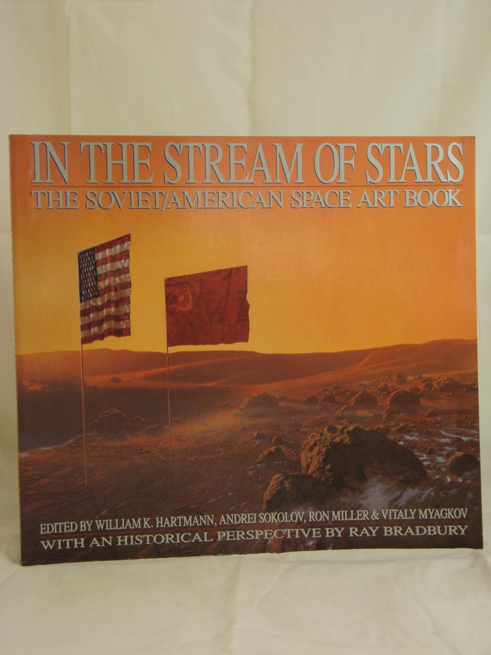 In the Stream of Stars: The Soviet/American Space Art Book, Hartmann, William K.; Sokolov, Andrei; Miller, Ron; Myagkov, Vitaly; Bradbury, Ray