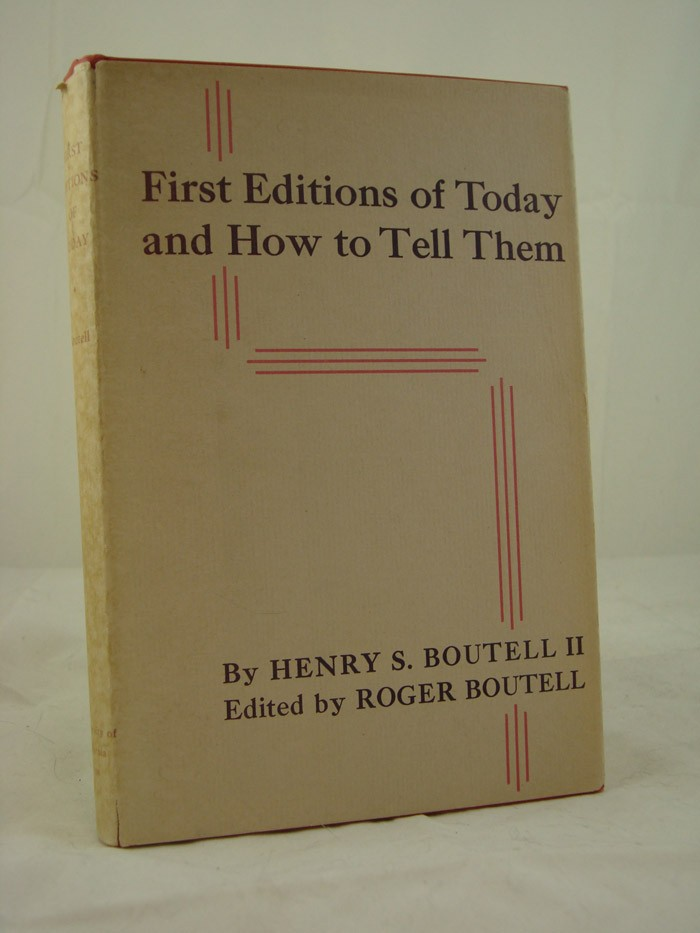 First Editions of Today and How to Tell Them: American, British, and Irish - Third Edition, Boutell, Henry S.; Boutell, Roger (Editor)