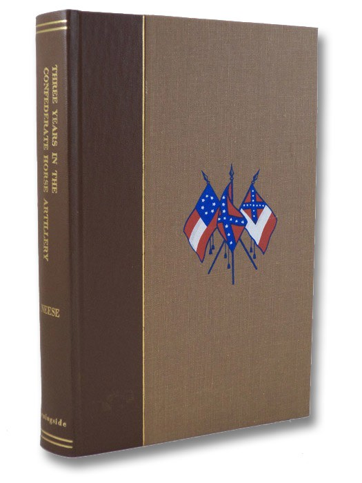 Three Years in the Confederate House Artillery, Neese, George M.; Wallace, Lee A. (Introduction)