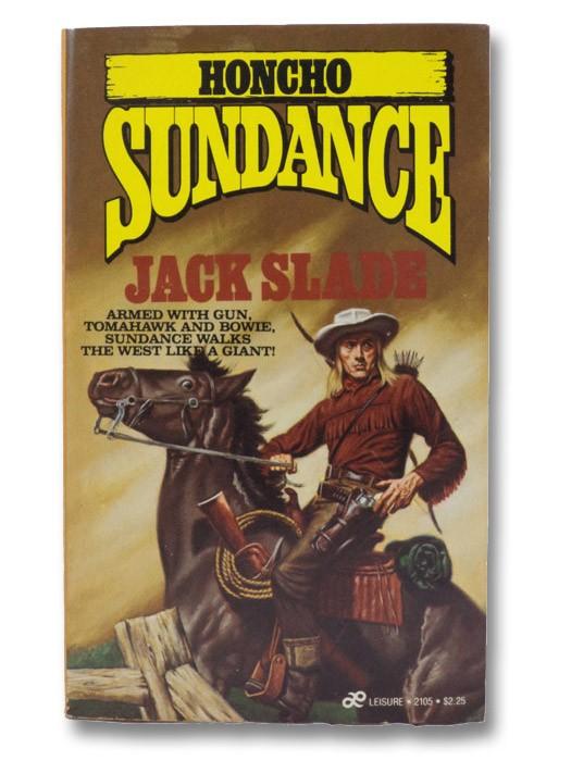 Honcho (Sundance), Slade, Jack