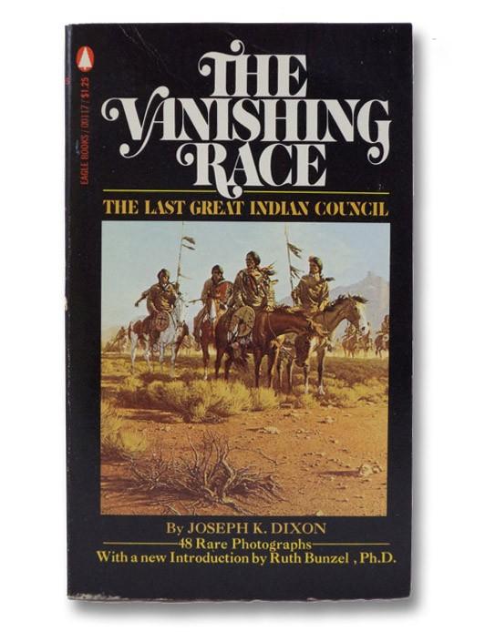 The Vanishing Race: The Last Great Indian Council, Dixon, Joseph K.