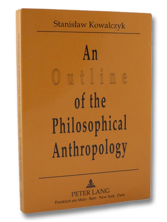 An Outline of the Philosophical Anthropology, Kowalczyk, Stanislaw