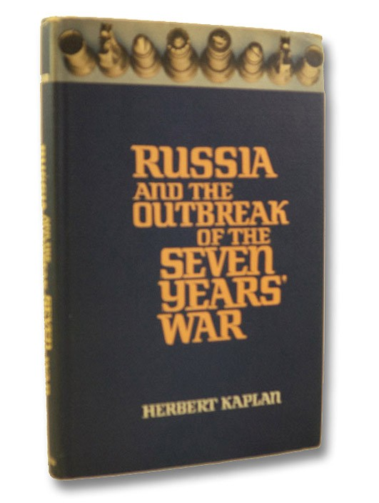 Russia and the Outbreak of the Seven Years' War, Kaplan, Robert