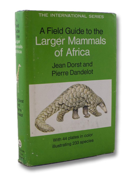 A Field Guide to the Larger Mammals of Africa, Dorst, Jean; Dandelot, Pierre