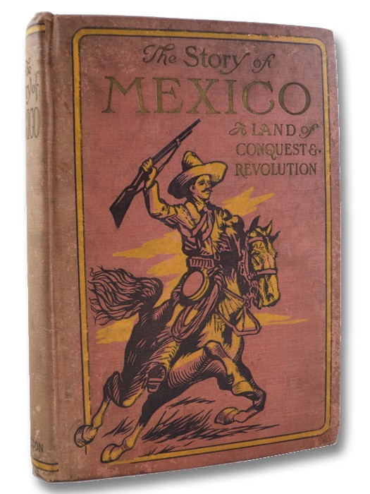 The Story of Mexico: a Land of Conquest and Revolution, Morris, Charles
