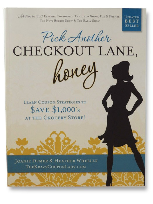 Pick Another Checkout Lane, Honey: Learn Coupon Strategies to Save $1000s at the Grocery Store, Demer, Joanie; Wheeler, Heather