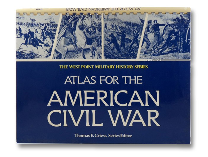 Atlas for the American Civil War (West Point Military History Series), Griess, Thomas E. (Editor)