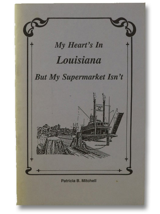 My Heart's in Louisiana, but My Supermarket Isn't (Revised Edition), Mitchell, Patricia B.