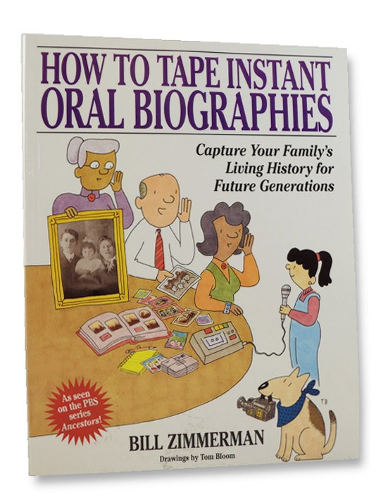 How to Tape Instant Oral Biographies, Zimmerman, Bill