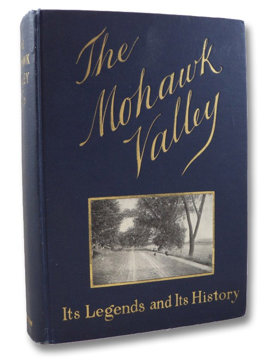 The Mohawk Valley: Its Legends and Its History, Reid, W. Max