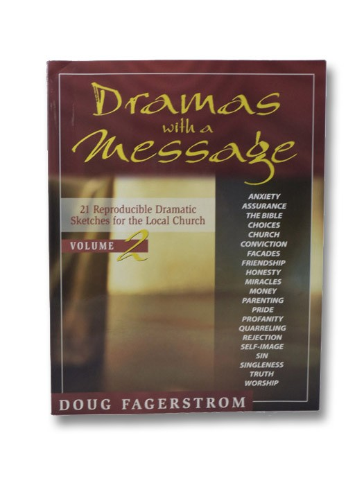 Dramas with a Message, vol. 2: 21 Reproducible Dramas for the Local Church, Fagerstrom, Doug