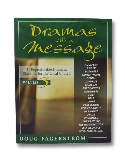 Dramas with a Message, vol. 3: 21 Reproducible Dramas for the Local Church, Fagerstrom, Doug