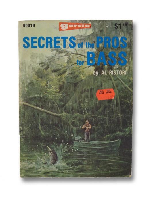 Secrets of the Pros for Bass, Ristori, Al