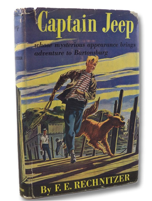 Captain Jeep (Whose Mysterious Appearance Brings Adventure to Bartonsburg) SIGNED FIRST EDITION, Rechnitzer, F.E.