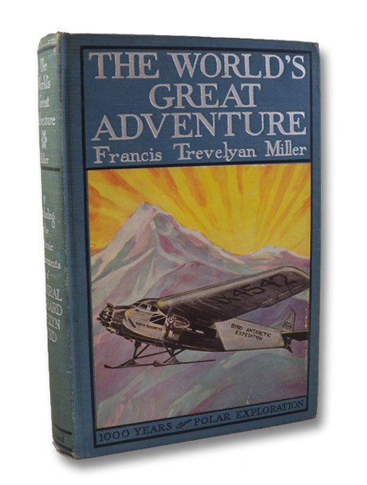 The World's Great Adventure: 1,000 Years of Polar Exploration Including the Heroic Achievements of Admiral Richard Evelyn Byrd