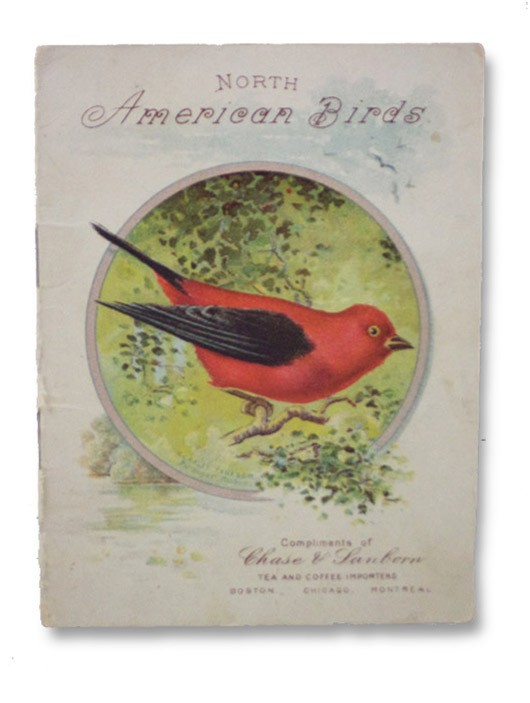 North American Birds Compliments of Chase and Sanborn Tea and Coffee Importers, Chase & Sanborn