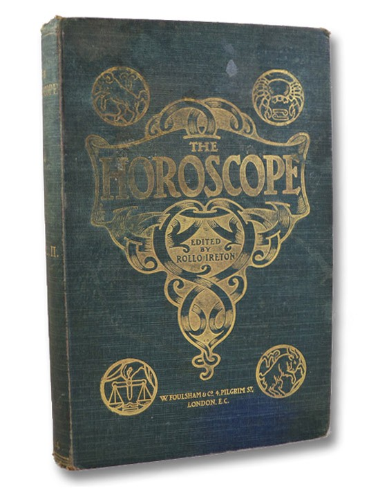 The Horoscope: A Quarterly Review of Astrology and Occult Science, Vol. II, Oct. 1903 - July, 1904 [Volume 2, Nos. 5-8], Ireton, Rollo (Editor)