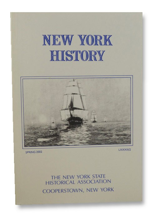 New York History (Vol. LXXXIII, No. 2, Spring 2002)