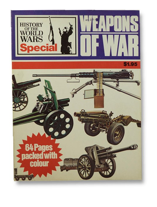 Weapons of War (History of the World Wars Special), Kershaw, Andrew (Editor)