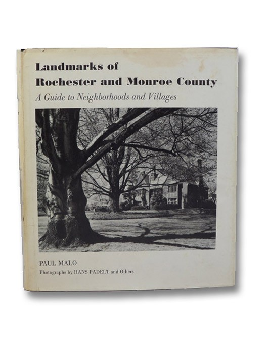 Landmarks of Rochester and Monroe County: A Guide to Neighborhoods and Villages
