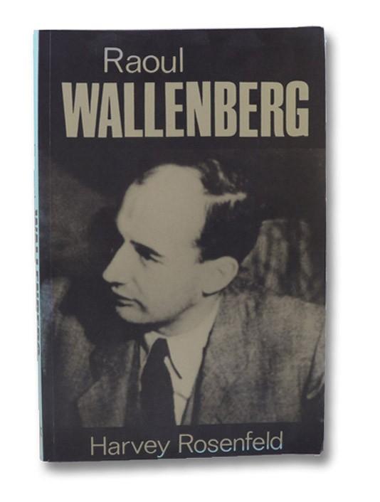 Raoul Wallenberg, Rosenfeld, Harvey