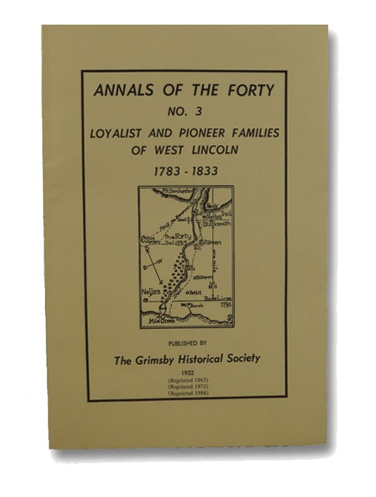 Annals of the Forty, No. 3: Loyalist & Pioneer Families of West Lincoln, 1783-1833, Powell, R. Janet