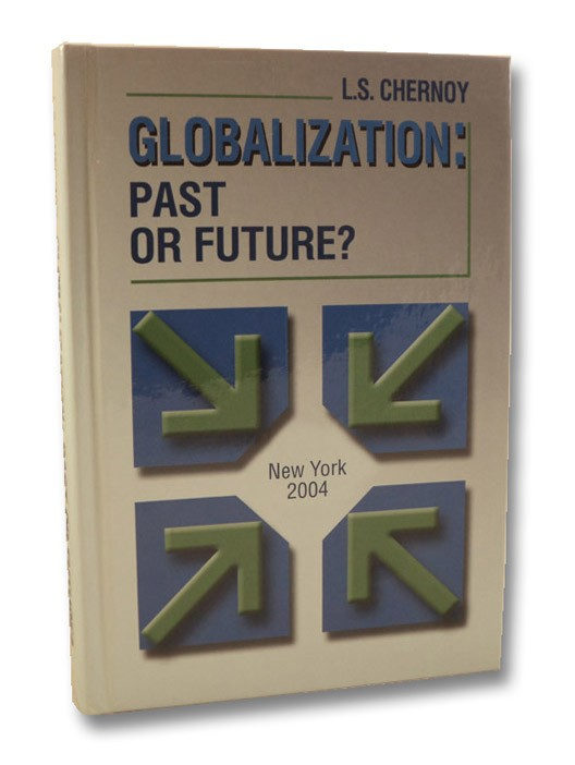 Globalization: Past or Future?: Transformation of Market Economic Systems, Chernoy, L.S.