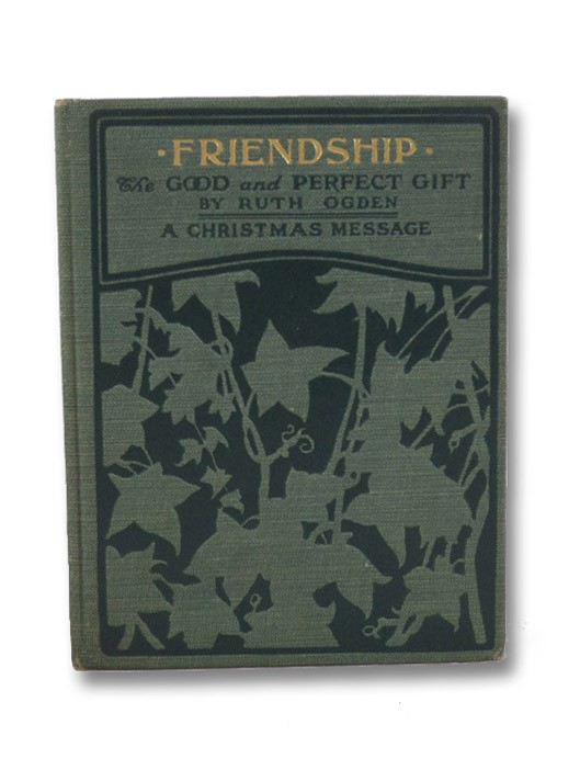 Friendship: The Good and Perfect Gift (A Christmas Message), Ogden, Ruth