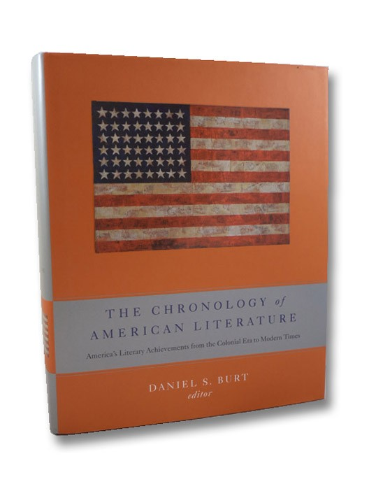 The Chronology of American Literature: America's Literary Achievements from the Colonial Era to Modern Times, Burt, Daniel S.