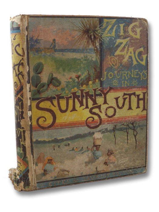 A Zigzag [Zig-Zag] Journey in the Sunny South; or, Wonder Tales of Early American History. A Visit to the Scenes and Associations of the Early American Settlements in the Southern States and the West Indies., Butterworth, Hezekiah
