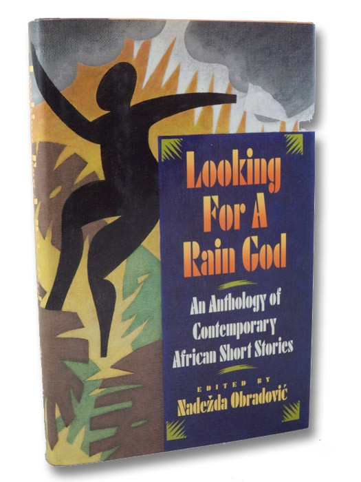 Looking for a Rain God: An Anthology of Contemporary African Short Stories, Obradovic, Nadezda (Editor); Achebe, Chinua; Thiongo'o, Ngugi wa; et al