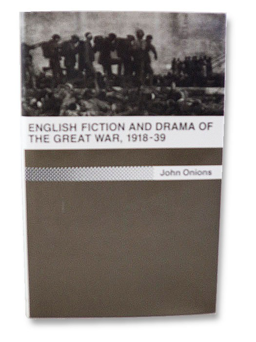 English Fiction and Drama of the Great War, 1918-39, Onions, John