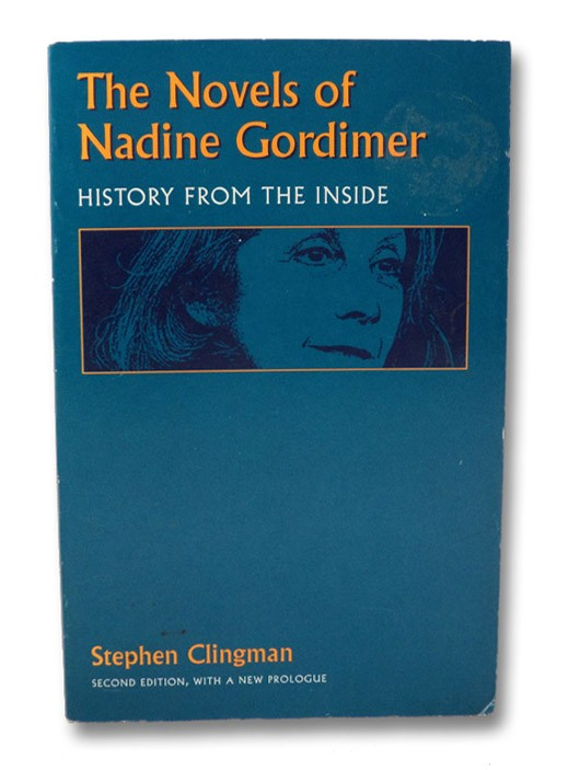 The Novels of Nadine Gordimer: History from the Inside, Clingman, Stephen