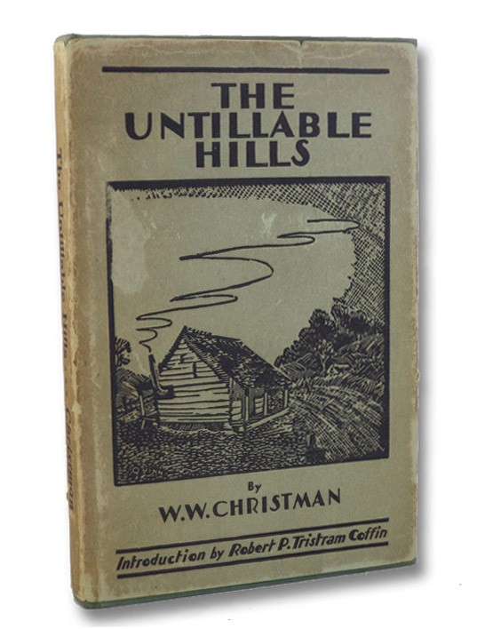 The Untillable Hills, Christman, W.W.; Coffin, Robert P. Tristram