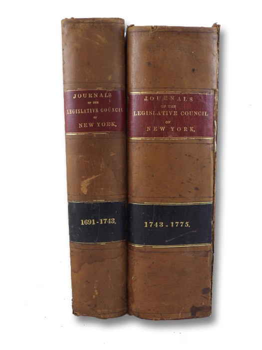 Journal of the Legislative Council of the Colony of New-York., in Two Volumes: Volume 1: Began the 9th Day of April, 1691; and Ended the 27 of September, 1743; Volume 2: Began the 8th Day of December, 1743; and Ended the 3d of April, 1775., Senate of the State of New-York