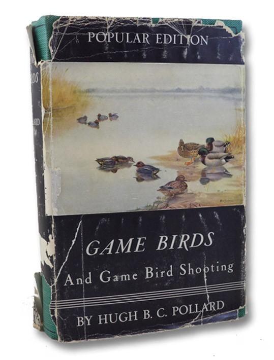 Game Birds and Game Bird Shooting (Popular Edition), Pollard, Hugh B.C.